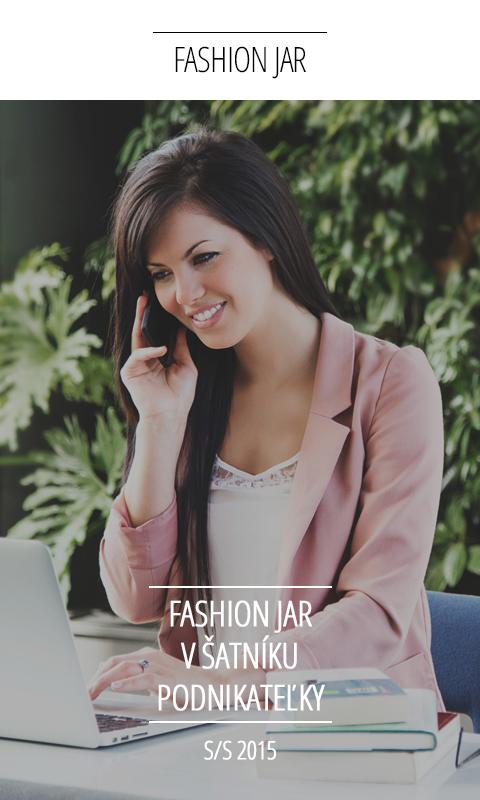 Fashion jar: Fashion jar v šatníku podnikateľky