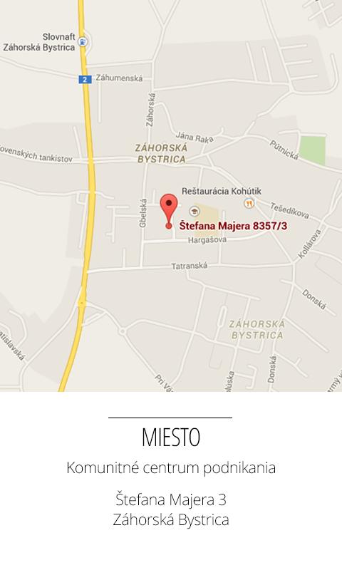 Miesto: Komunitné centrum podnikania v Záhorskej Bystrici